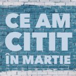 Ce am citit in martie