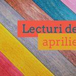 Lecturi de aprilie